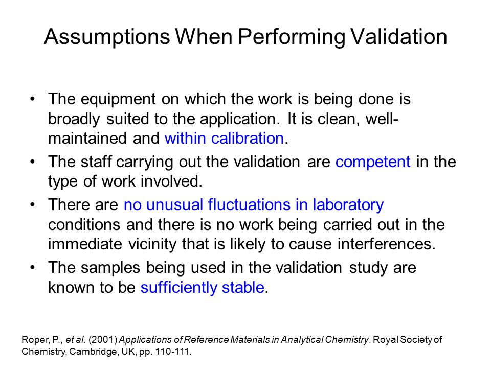 Assumptions When Performing Validation