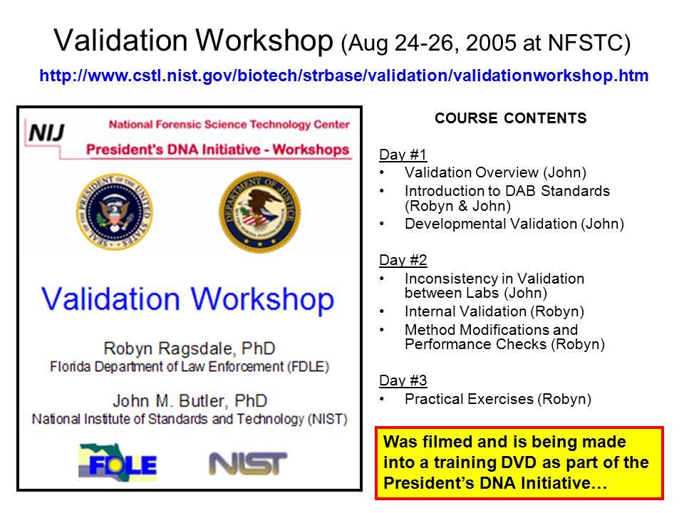 Validation Workshop (Aug 24-26, 2005 at NFSTC)