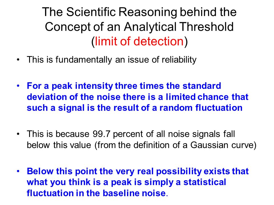 The Scientific Reasoning behind the Concept of an Analytical Threshold (limit of detection)