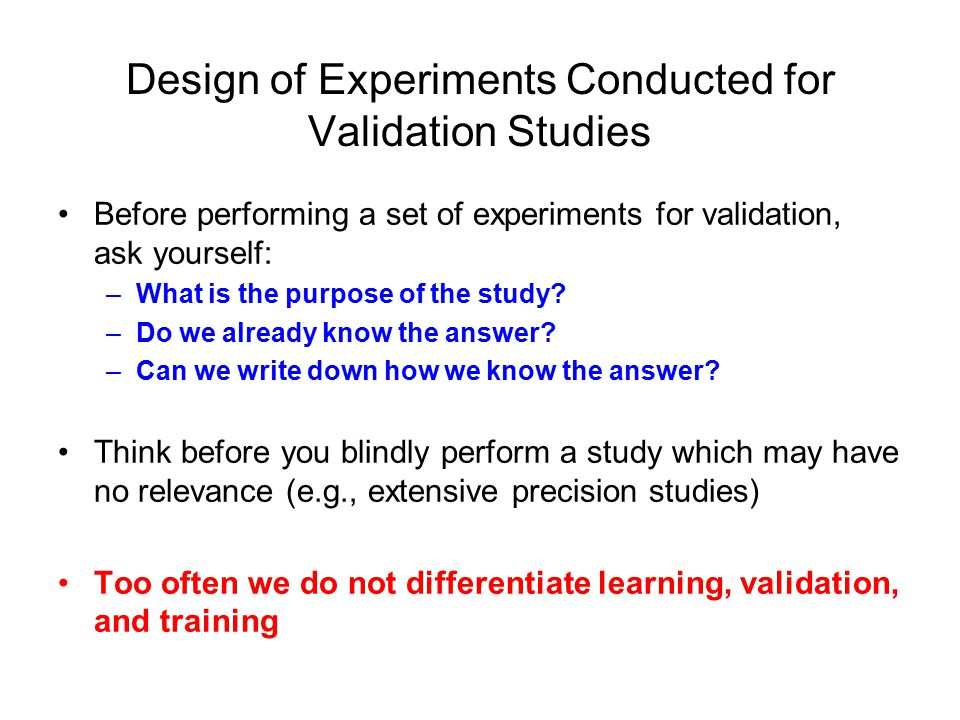 Design of Experiments Conducted for Validation Studies