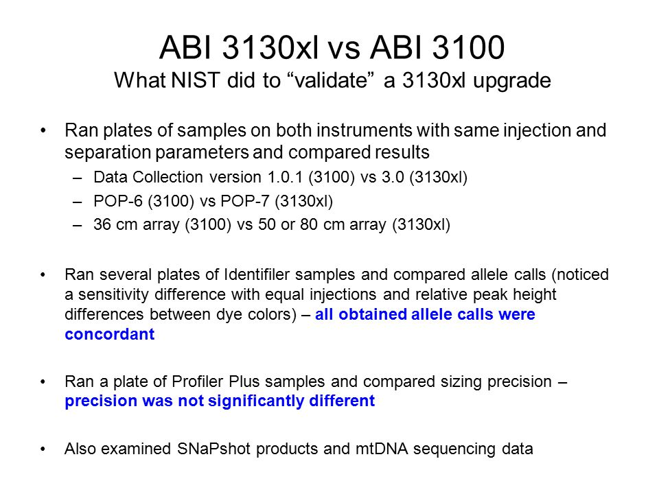 ABI 3130xl vs ABI 3100 What NIST did to validate a 3130xl upgrade