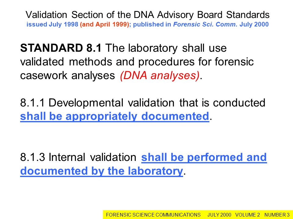 Validation Section of the DNA Advisory Board Standards issued July 1998 (and April 1999); published in Forensic Sci. Comm. July 2000