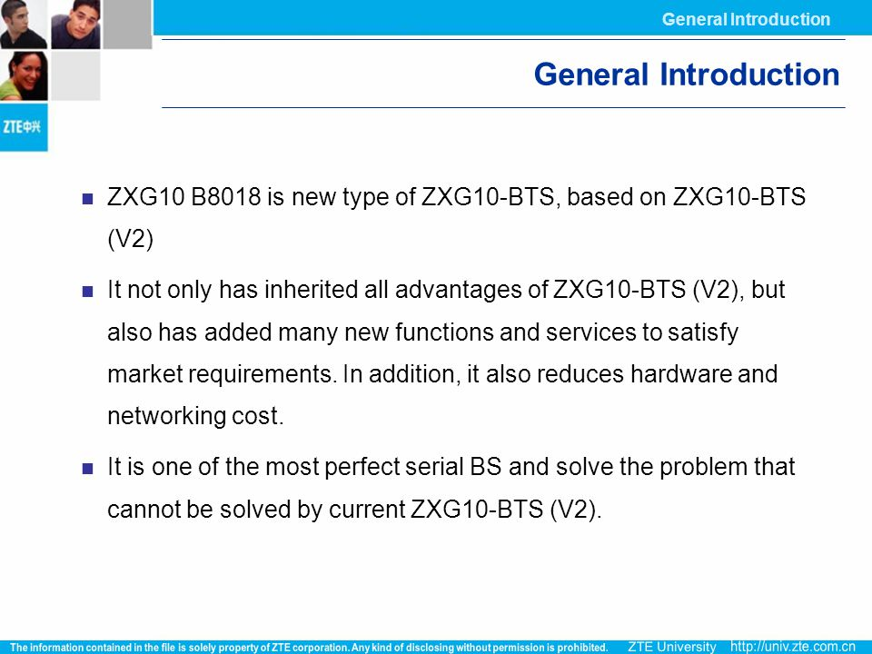 General Introduction General Introduction. ZXG10 B8018 is new type of ZXG10-BTS, based on ZXG10-BTS (V2)