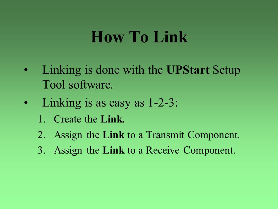 How To Link Linking is done with the UPStart Setup Tool software.