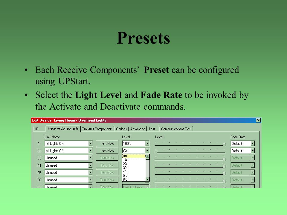 Presets Each Receive Components' Preset can be configured using UPStart.
