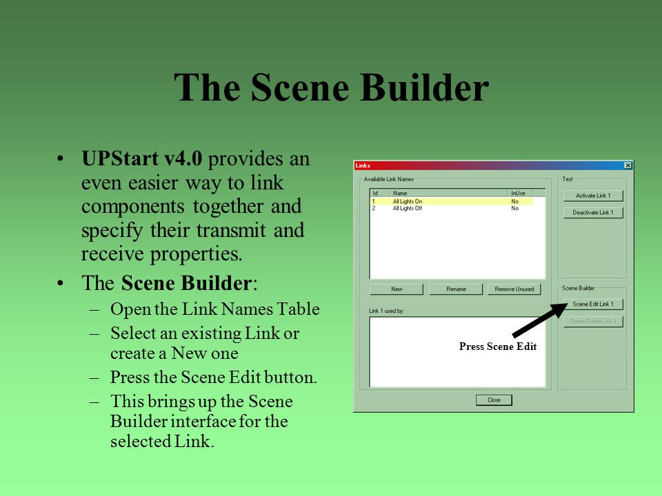 The Scene Builder UPStart v4.0 provides an even easier way to link components together and specify their transmit and receive properties.