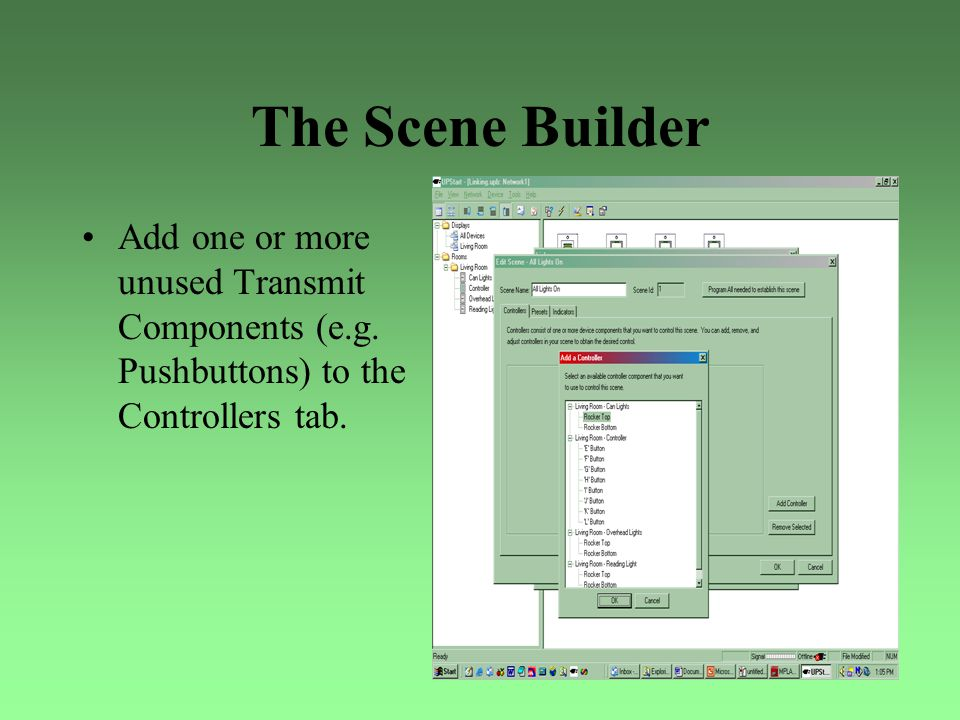 The Scene Builder Add one or more unused Transmit Components (e.g.