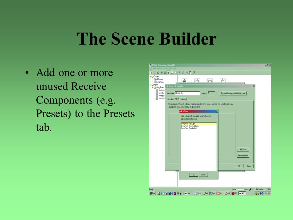 The Scene Builder Add one or more unused Receive Components (e.g. Presets) to the Presets tab.