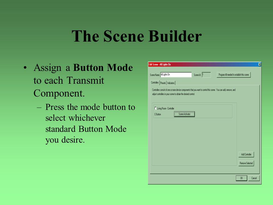 The Scene Builder Assign a Button Mode to each Transmit Component.