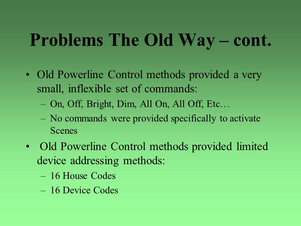 Problems The Old Way – cont.
