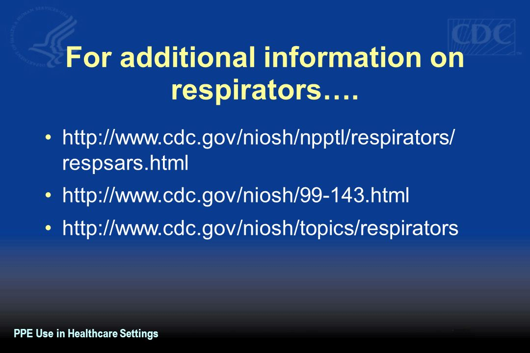 For additional information on respirators….