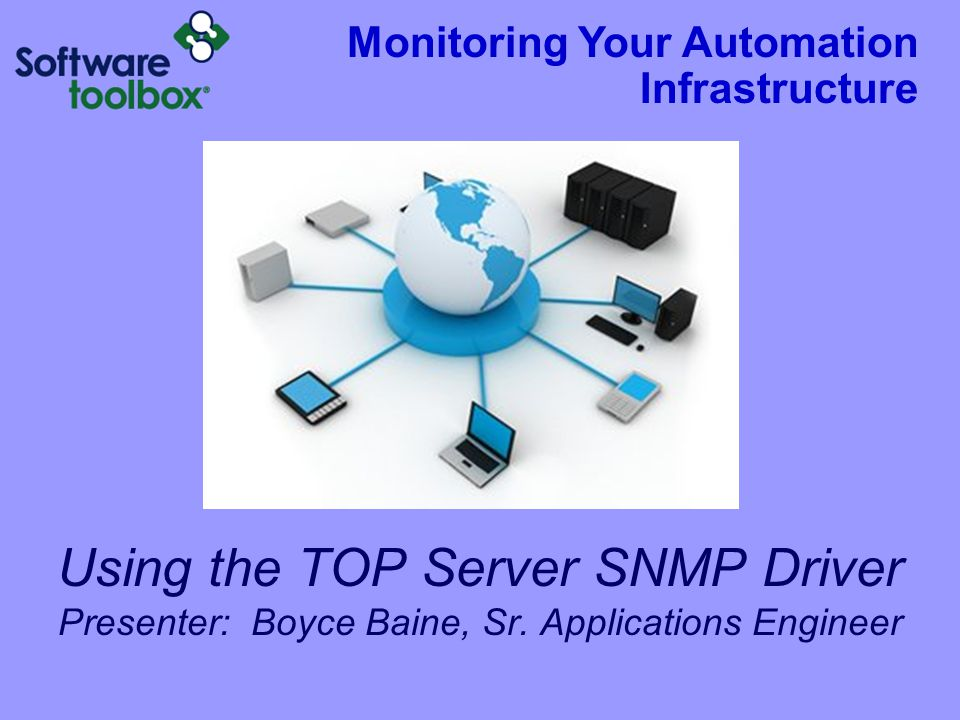 Agenda TOP Server Introduction What is SNMP SNMP Driver Overview