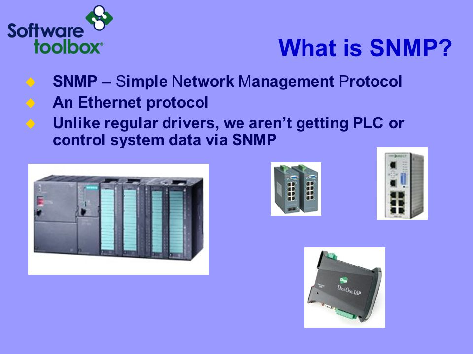 What is SNMP SNMP standardizes access to managed device health and configuration information.