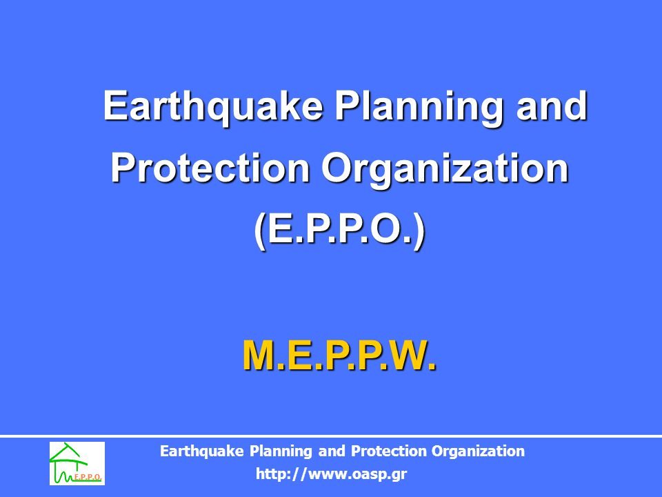 Earthquake Planning and Protection Organization (E.P.P.O.)