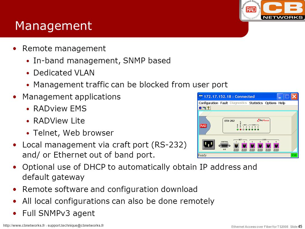 Management Remote management In-band management, SNMP based