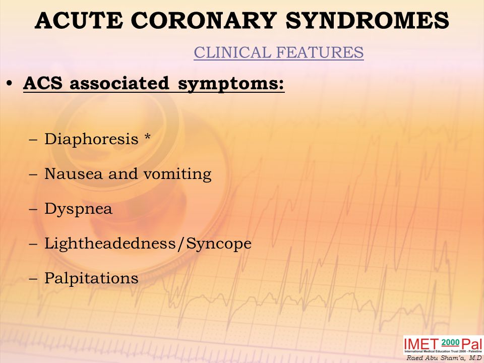 ACUTE CORONARY SYNDROMES CLINICAL FEATURES