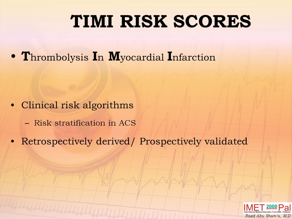 TIMI RISK SCORES Thrombolysis In Myocardial Infarction