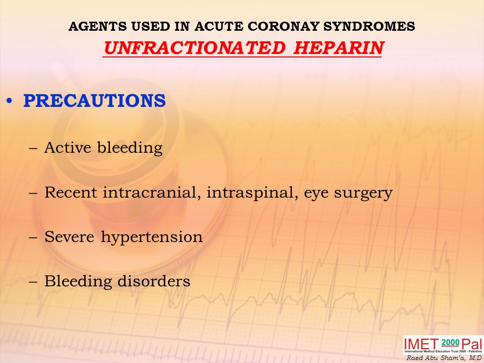 AGENTS USED IN ACUTE CORONAY SYNDROMES UNFRACTIONATED HEPARIN