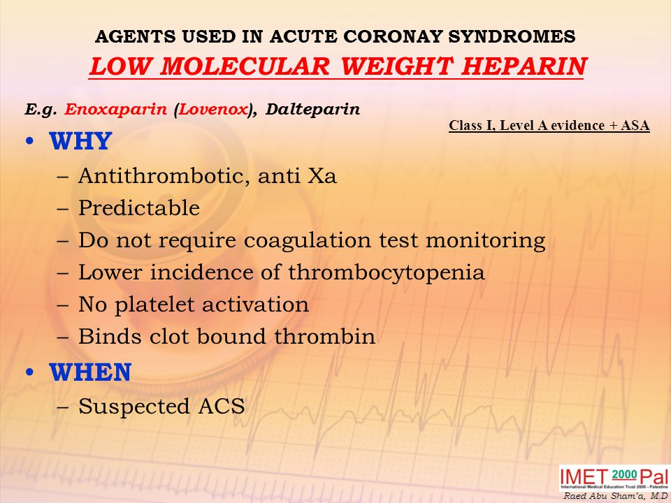 AGENTS USED IN ACUTE CORONAY SYNDROMES LOW MOLECULAR WEIGHT HEPARIN