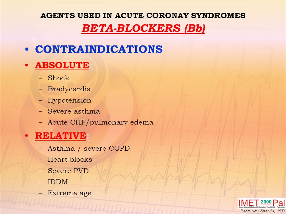 AGENTS USED IN ACUTE CORONAY SYNDROMES BETA-BLOCKERS (Bb)