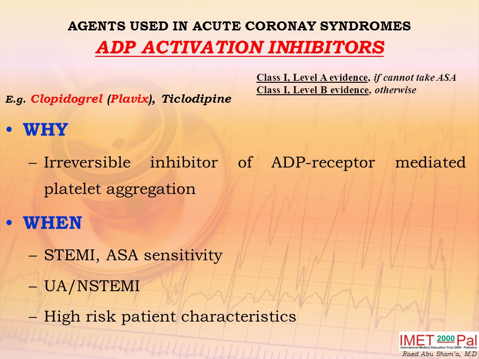 AGENTS USED IN ACUTE CORONAY SYNDROMES ADP ACTIVATION INHIBITORS