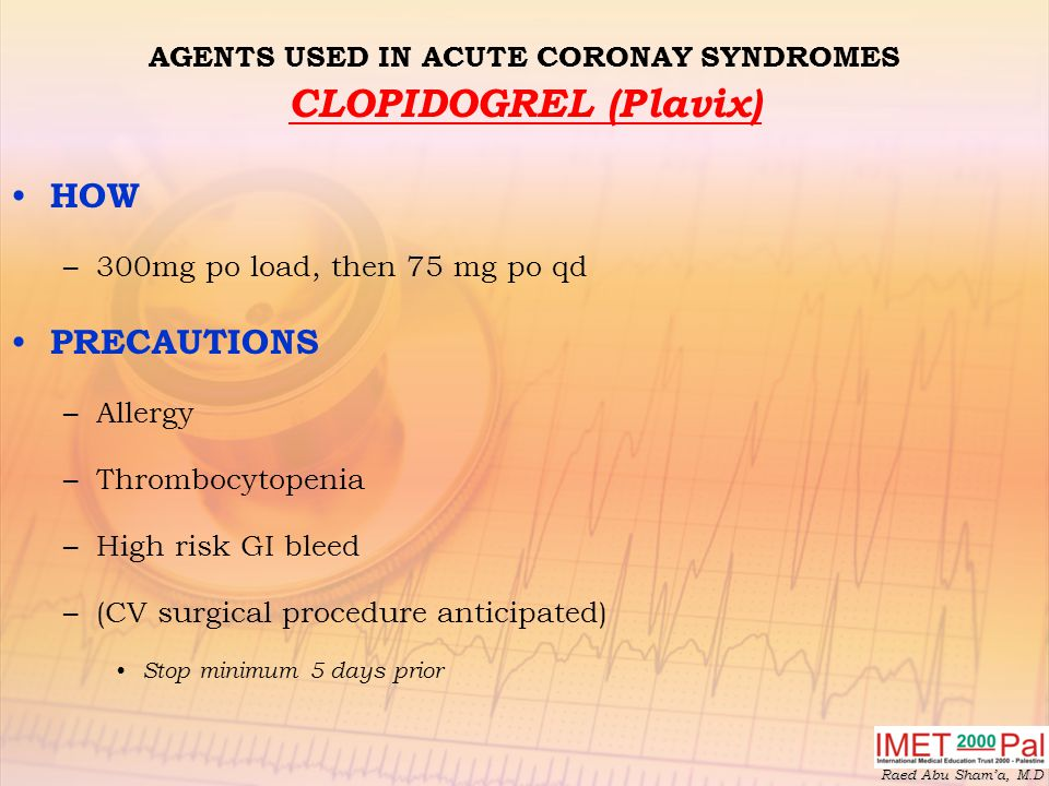 AGENTS USED IN ACUTE CORONAY SYNDROMES CLOPIDOGREL (Plavix)