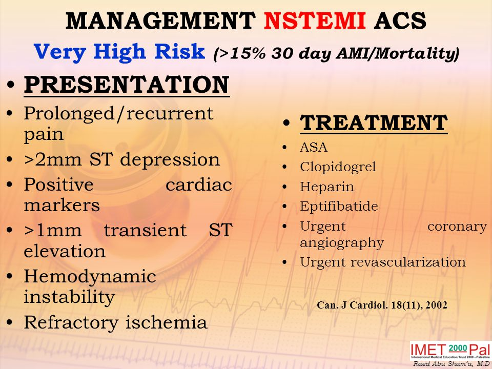 MANAGEMENT NSTEMI ACS Very High Risk (>15% 30 day AMI/Mortality)