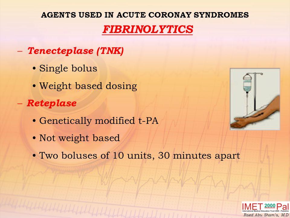 AGENTS USED IN ACUTE CORONAY SYNDROMES FIBRINOLYTICS