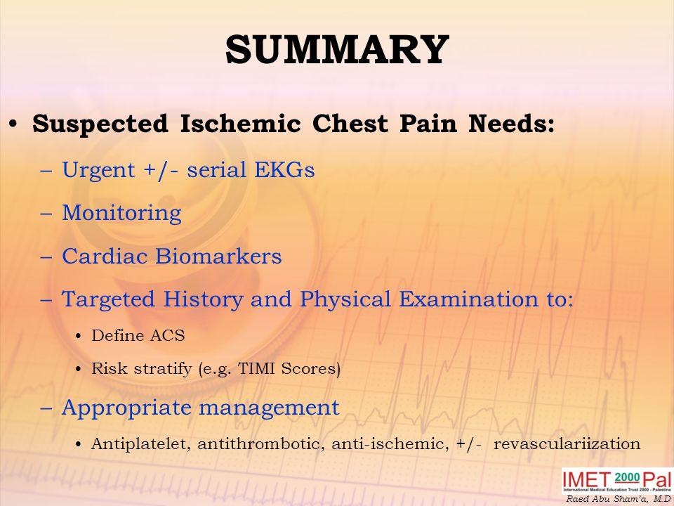 SUMMARY Suspected Ischemic Chest Pain Needs: Urgent +/- serial EKGs