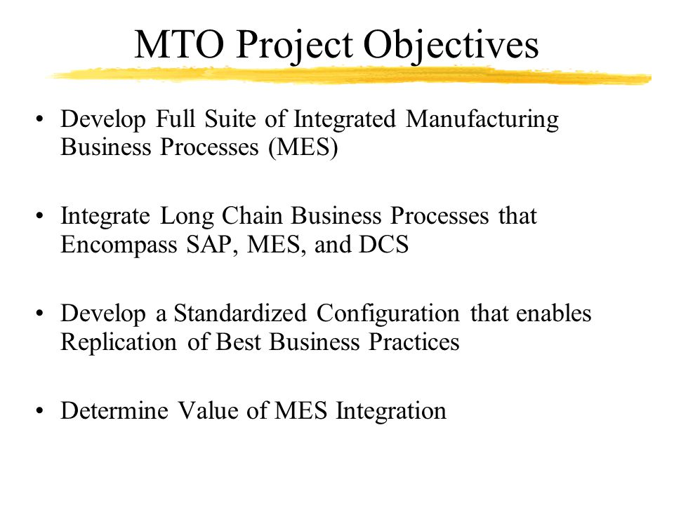MTO Project Objectives
