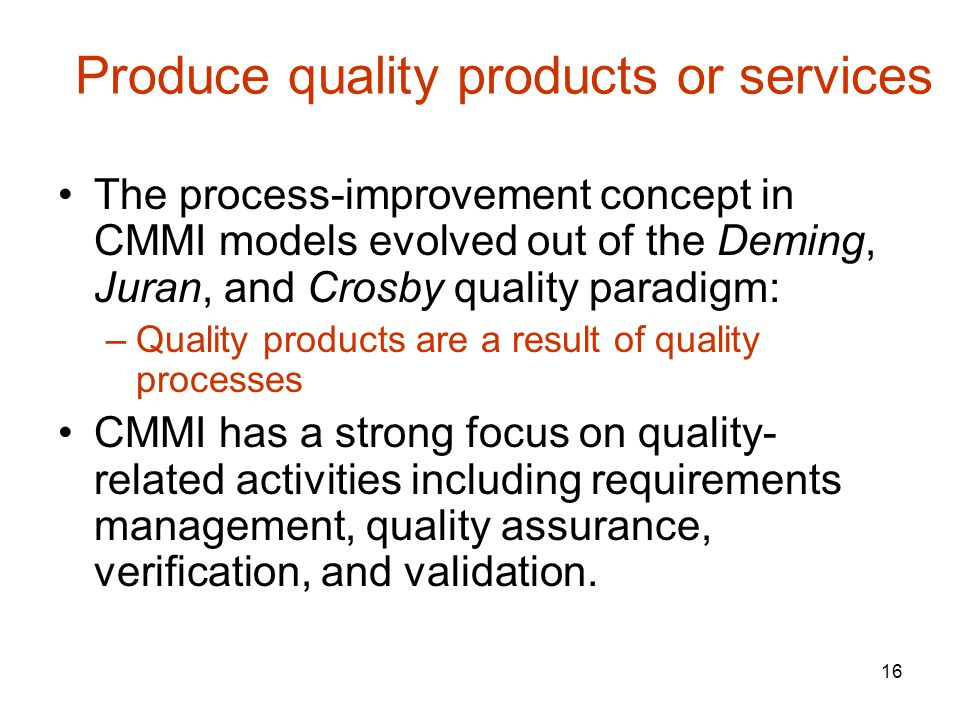 Produce quality products or services