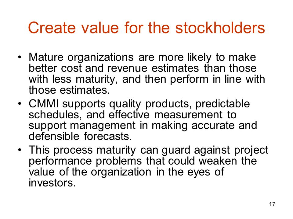Create value for the stockholders