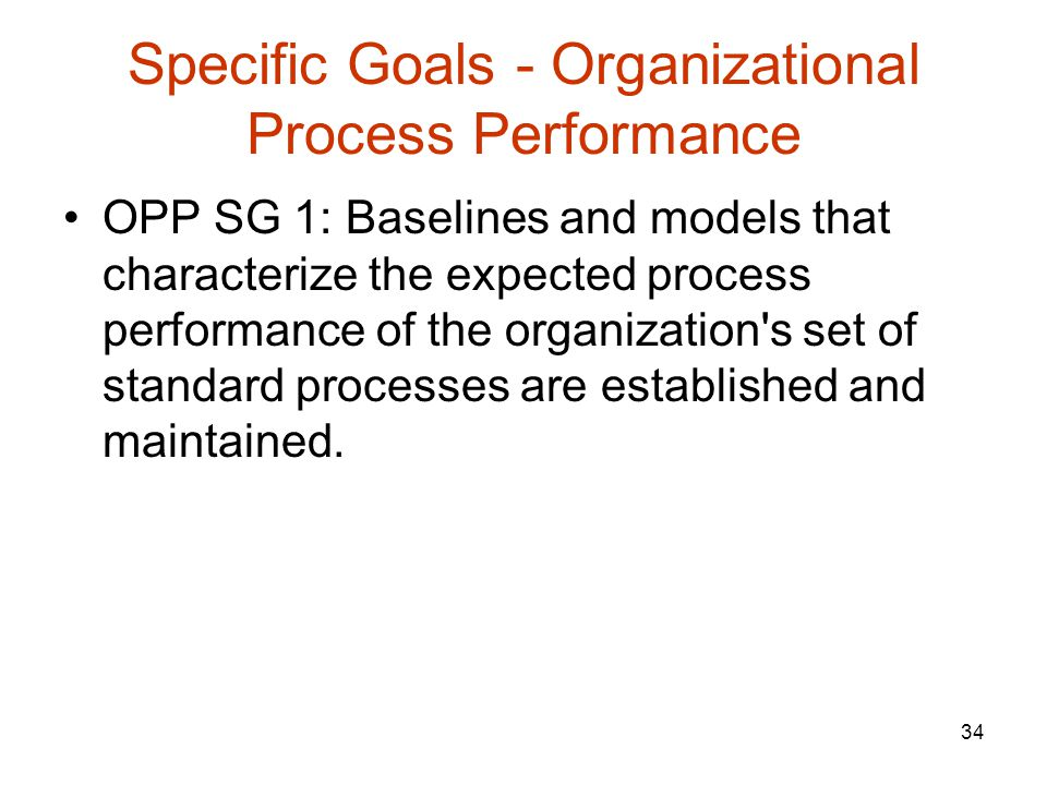 Specific Goals - Organizational Process Performance