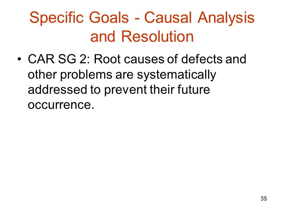 Specific Goals - Causal Analysis and Resolution