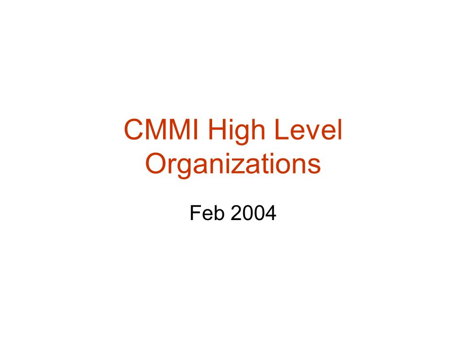 CMMI High Level Organizations