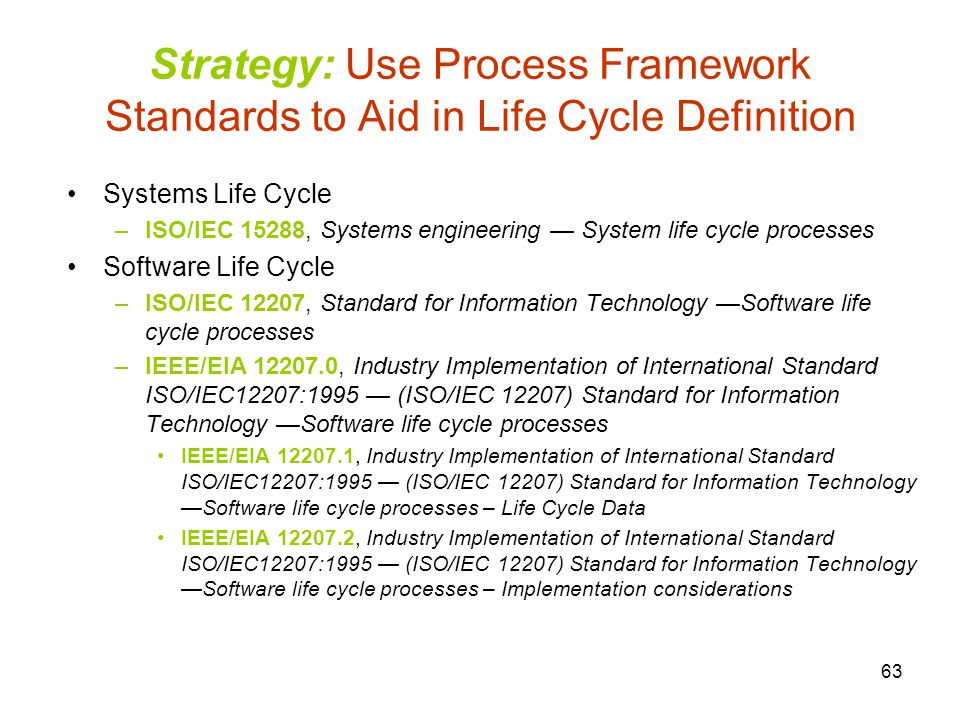 Strategy: Use Process Framework Standards to Aid in Life Cycle Definition