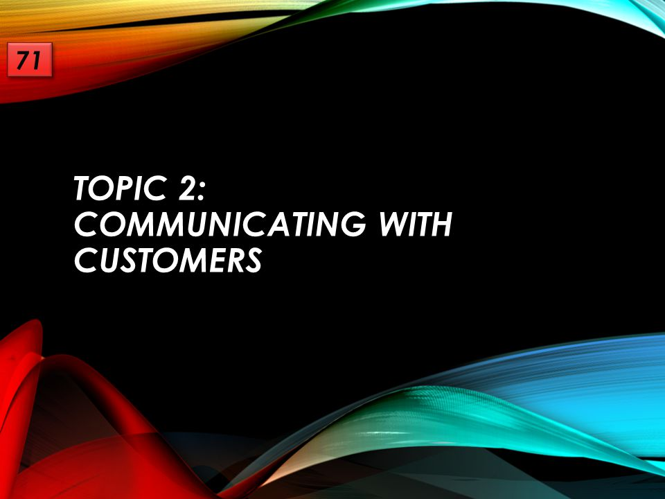 Topic 2: communicating with customers