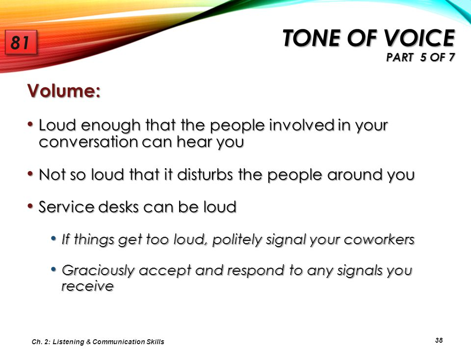 Tone of voice Part 5 of 7 81 Volume: