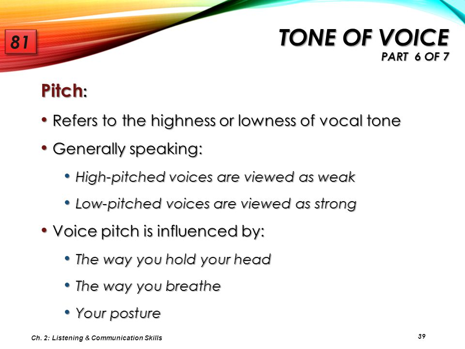 Tone of voice Part 6 of 7 81 Pitch: