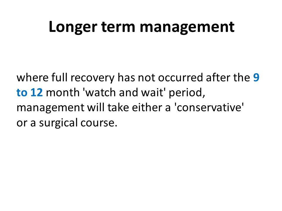 Longer term management