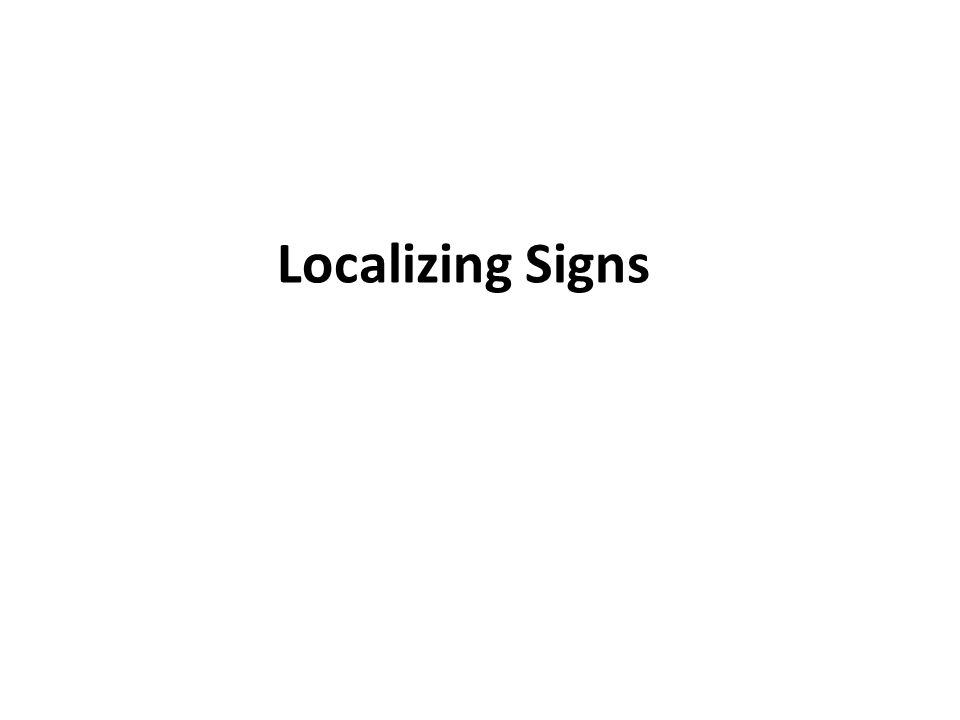 Localizing Signs