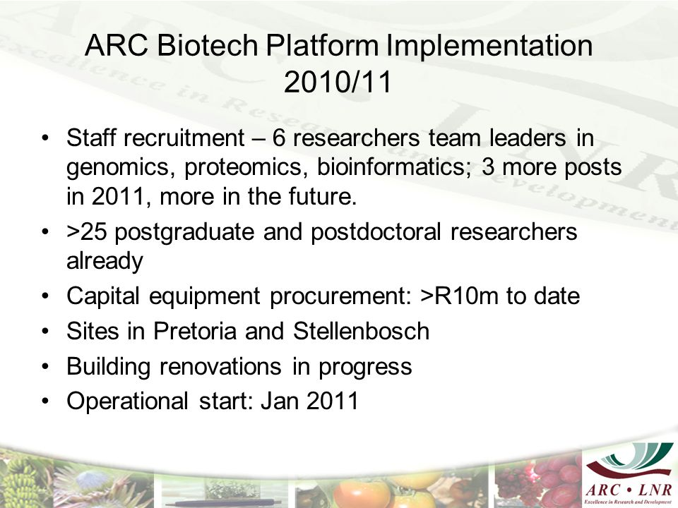 ARC Biotech Platform Implementation 2010/11