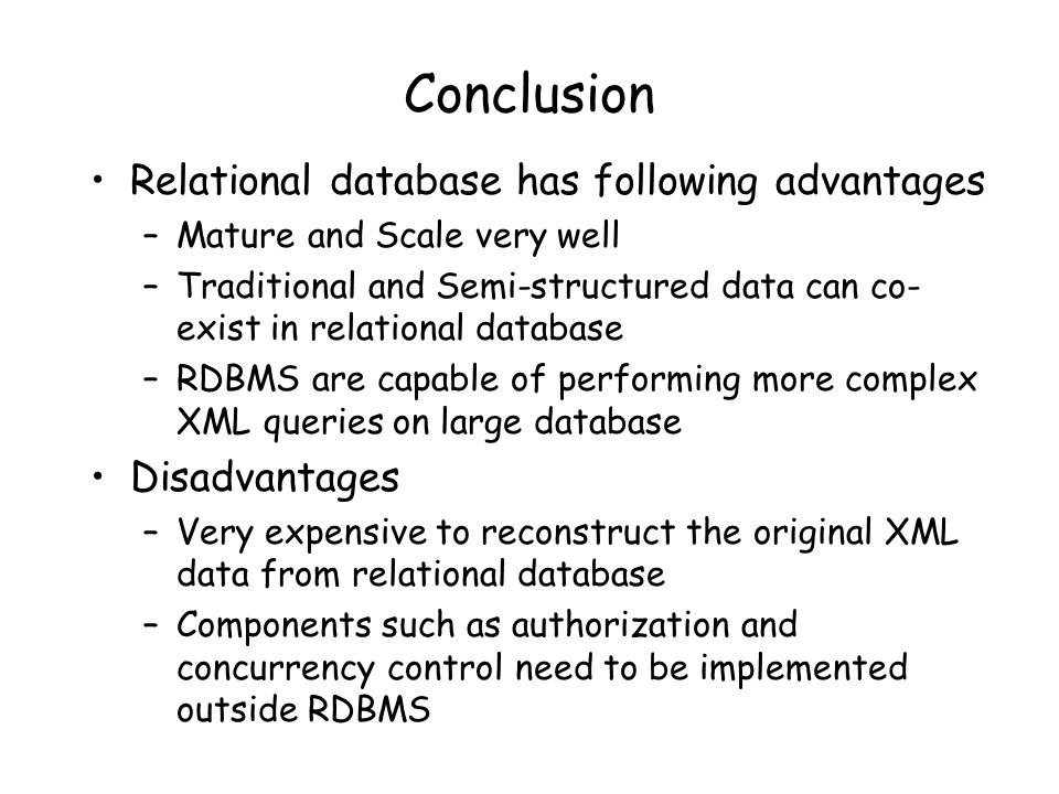 Conclusion Relational database has following advantages Disadvantages