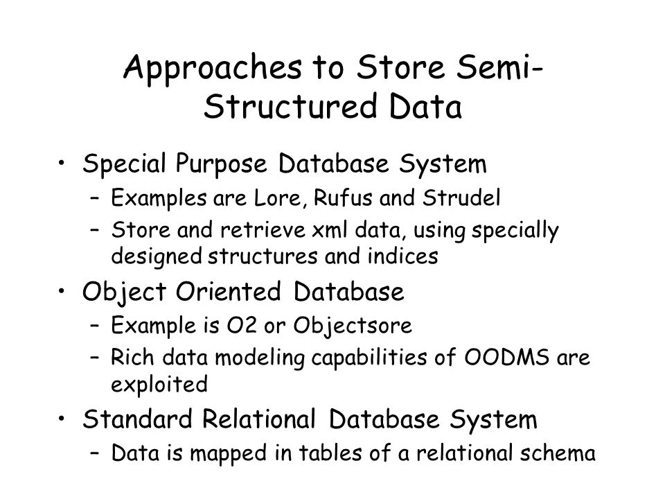 Approaches to Store Semi-Structured Data
