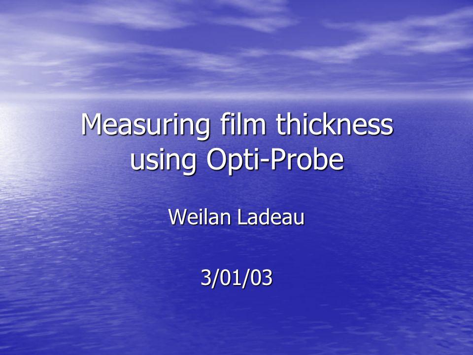 Measuring film thickness using Opti-Probe