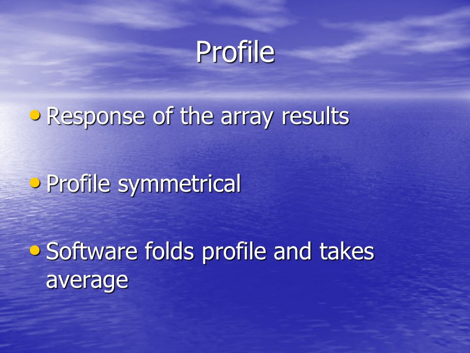 Profile Response of the array results Profile symmetrical