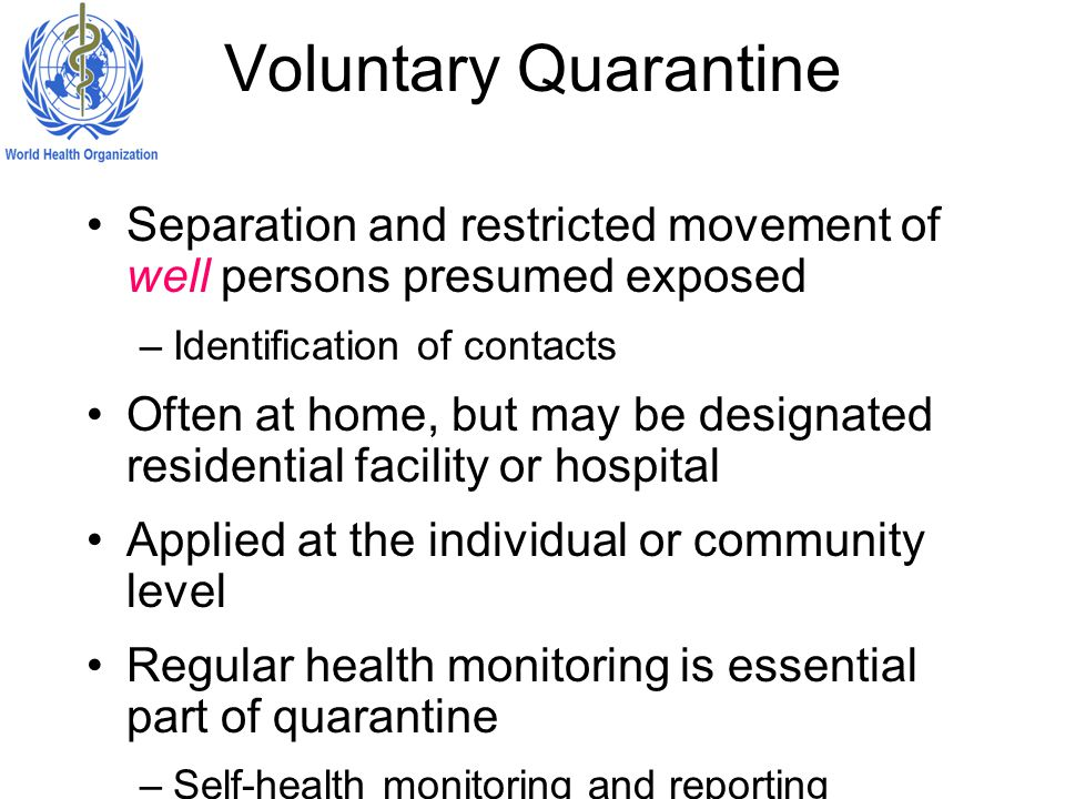 Voluntary Quarantine Separation and restricted movement of well persons presumed exposed. Identification of contacts.