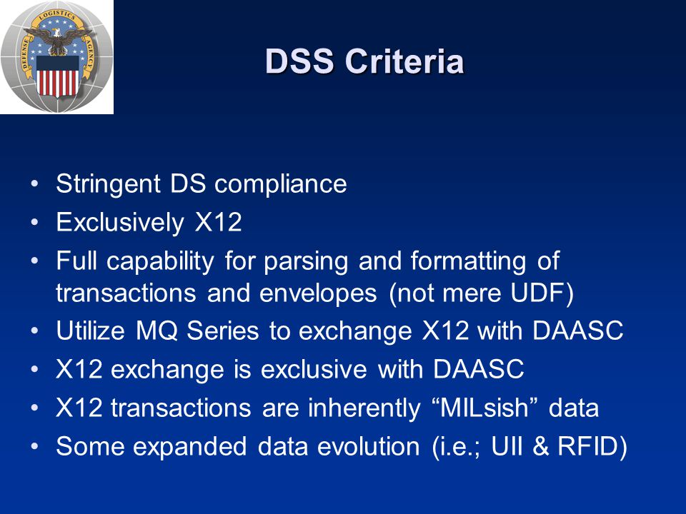 DSS Criteria Stringent DS compliance Exclusively X12