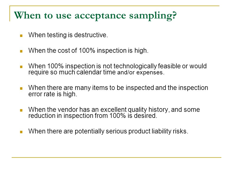 When to use acceptance sampling