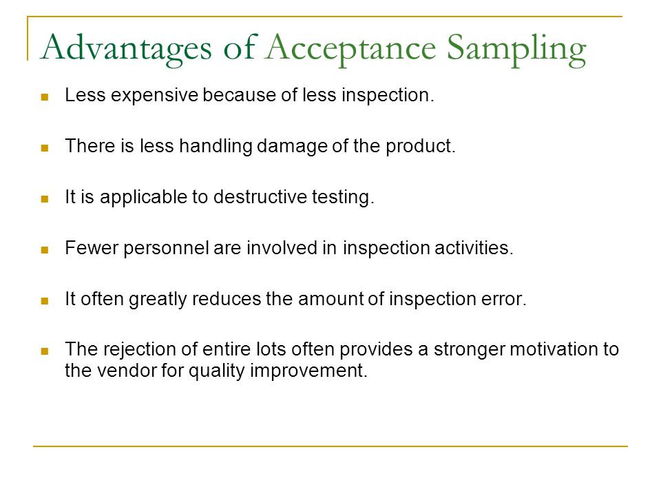 Advantages of Acceptance Sampling